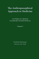 THE ANTHROPOSOPHICAL APPROACH TO MEDICINE