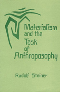 MATERIALISM AND THE TASK OF ANTHROPOSOPHY