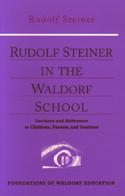 RUDOLF STEINER IN THE WALDORF SCHOOL
