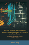 RUDOLF STEINER'S INTENTIONS FOR THE ANTHROPOSOPHICAL SOCIETY