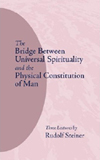 BRIDGE BETWEEN UNIVERSAL SPIRITUALITY AND THE PHYSICAL AND THE PHYSICAL CONSTITUTION OF MAN