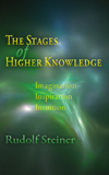 THE STAGES OF HIGHER KNOWLEDGE