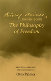RUDOLF STEINER ON HIS BOOK 'THE PHILOSOPHY OF FREEDOM'