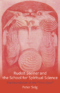 RUDOLF STEINER AND THE SCHOOL FOR SPIRITUAL SCIENCE