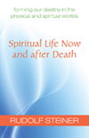 SPIRITUAL LIFE NOW AND AFTER DEATH