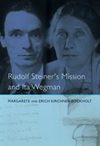 RUDOLF STEINER'S MISSION AND ITA WEGMAN